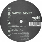 Chill 'N' Force - Move Raver - Yeti Records - YR 9511