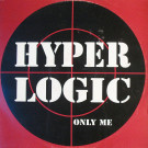 Hyperlogic - Only Me - Systematic - SYSX 15, Systematic - 850 215.1