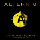 Altern 8 - Full-On Mask Hysteria (Remastered Edition) - Bleech - ALTERN8