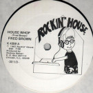 Fred Brown - House Whop - Rockin' House - K 4359