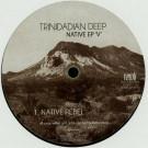 "Trinidadian Deep - Native EP ""V"" - Neroli - NERO 034"