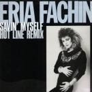 Eria Fachin - Savin' Myself (Hot Line Remix) - Saturday Records - STD 1