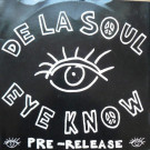 De La Soul - Eye Know - Big Life - DLS PROMO 3