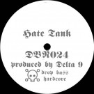 Delta 9 - Hate Tank - Drop Bass Network - DBN024