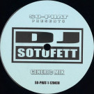 DJ Sotofett - Generic Mix / Alternate Mix - SO-PHAT - SO-PHAT-1-12INCH