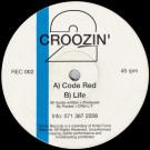 2 Croozin' - Code Red / Life - Remix Records - REC 002