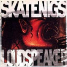 Skatenigs - Loudspeaker - Alternative Tentacles - VIRUS 104