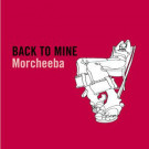 Morcheeba - Back To Mine - DMC - BACKLP07