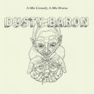 Dusty Baron - A Little Comedy A Little Drama  - Leleka - LELEKA 008