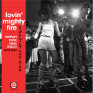 Various - Lovin' Mighty Fire (Nippon Funk • Soul • Disco 1973-1983) - BGP Records - XXQLP2 046