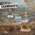 Grandaddy - Last Place - 30th Century Records - 88985415751, Columbia - 88985415751