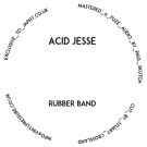 Acid Jesse - Rubber Band [PRE-ORDER] - Lathe Cuts