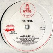 F.M. Funk - Jack-U-Up - In The House Records - CHI 3121